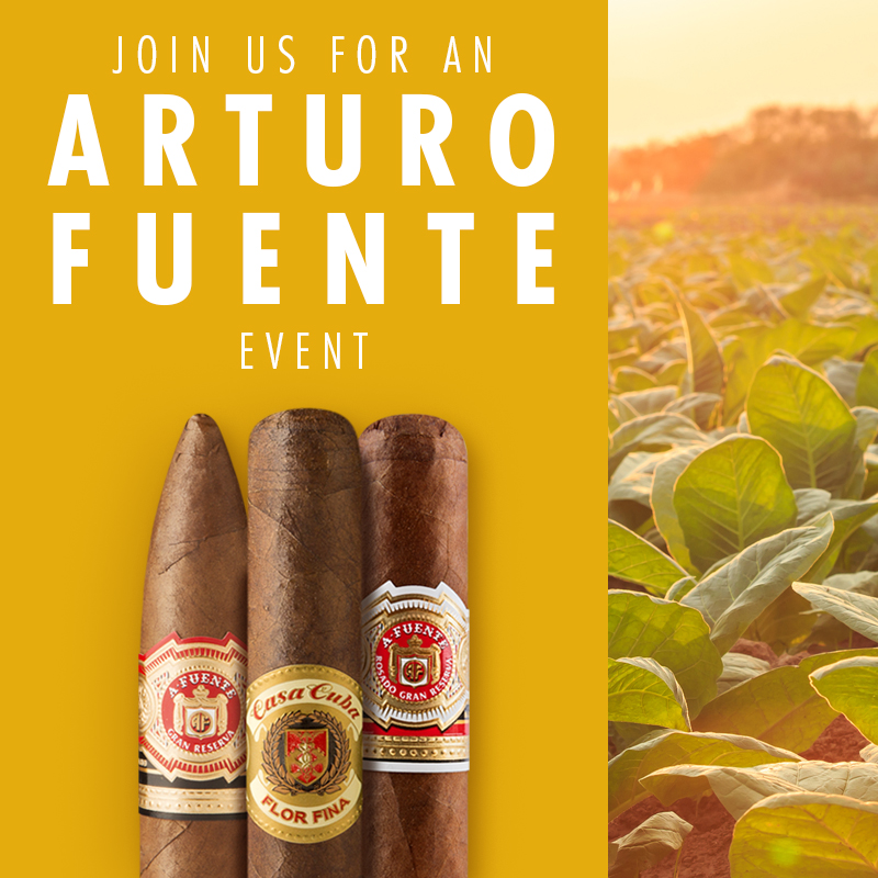 Join Us For A Special Arturo Fuente Event!